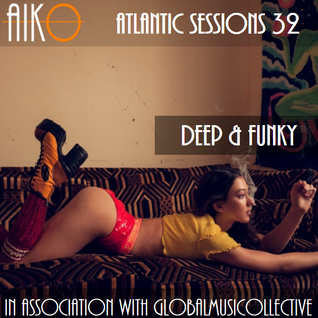AIKO & GMC present Atlantic Sessions 32