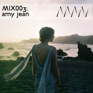 ManMakeMusic Mix003 - Amy Jean
