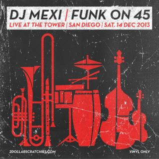 Funk On 45 - Live at The Tower, San Diego