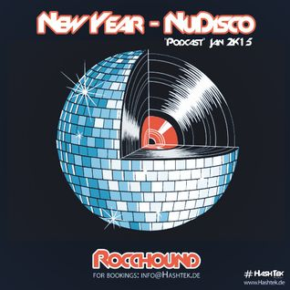 Rocchound - New Year - NuDisco - Podcast - Jan2015 #Hashtek