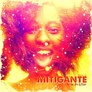 Mitigante Vol II - Mixed by Afro Dj Pupo