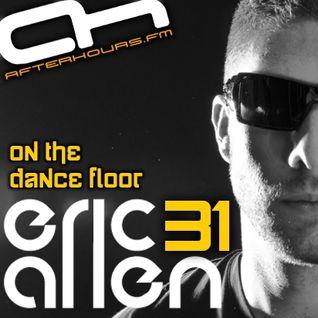 Eric Allen - On The Dance Floor 031 Pt.1