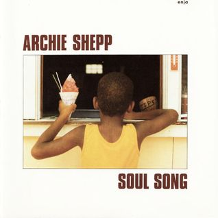 Archie Shepp : Soul Song