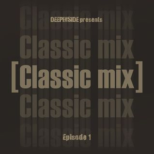 DEEPINSIDE pres. CLASSIC MIX Episode 01