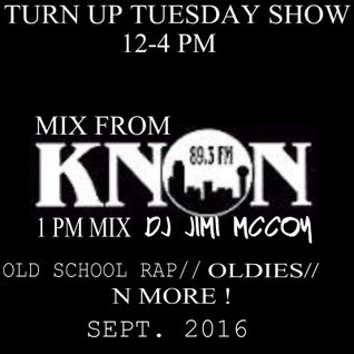 OLD SCHOOL N MORE THROWDOWN-DJ JIMI M. TURNUP TUES SHOW-SEPT 2016
