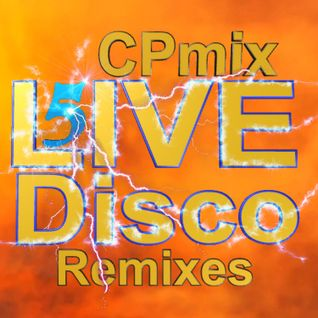 Disco Remixes 5 by CPmix LIVE