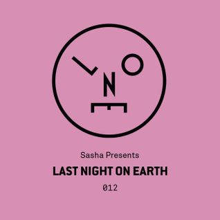 Sasha – Last Night On Earth 012 (April 2016)