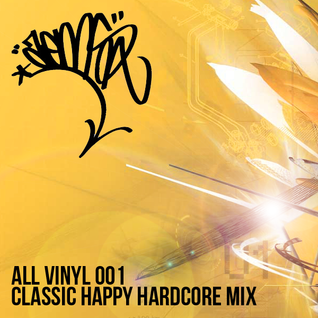 All Vinyl 001 - Classic Happy Hardcore