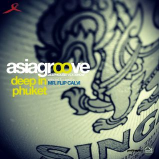 Asiagroove 2015 | deep in phuket | Mr Flip Calvi