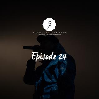 J and Juan Leon Show Episode 24