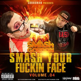 Smash Gordon - Smash Your Fucking Face Vol.4