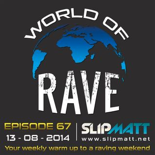 Slipmatt - World Of Rave #67 (with Billy Daniel Bunter)