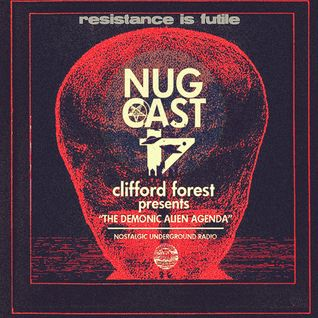 "N.U.G.CAST #4: Clifford Forest presents ""The Demonic Alien Agenda"""
