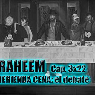 Radio Raheem 3x22 La última merienda-cena: El debate