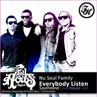 Nu Soul Family - Everybody Listen (Southmind Club House Edit)