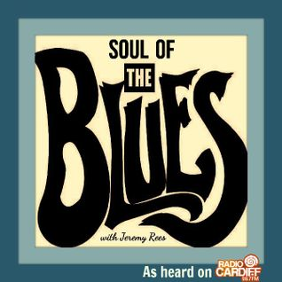 Soul of The Blues #154   Jeremy Rees