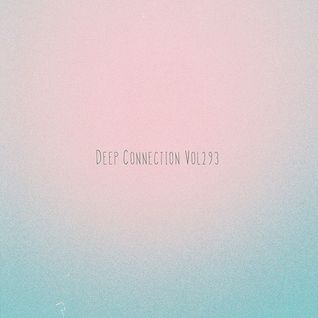 Deep Connection Vol293
