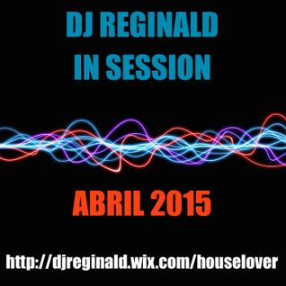 Dj Reginald - Session Abril 2015