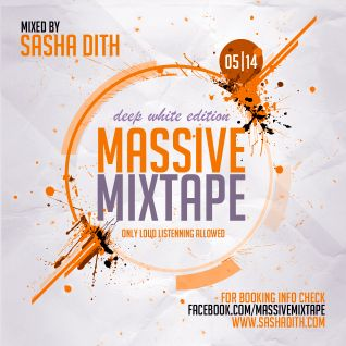 Sasha Dith - Massive Mixtape 05I14 - Deep White Edition