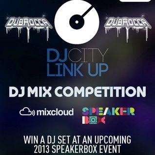 DJ Linkup Speakerbox Competition - DubRocca