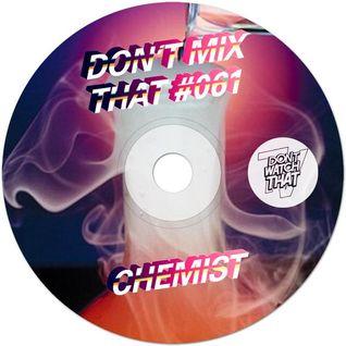DON'T MIX THAT VOL 61: CHEMIST
