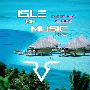 Isle Of Music Ep.07-GUEST MiX:Kloos