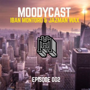 MoodyHouseCast Episode 002 Hosted by Iban Montoro & Jazzman Wax