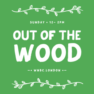 Out of the Wood Radio Show 25 - DJ Food, Pete W & Hannah Brown