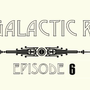 CBC Galactic Radio Ep. 6