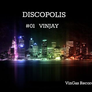 DISCOPOLIS by VinGas Rec. - Ep. 01 VINJAY