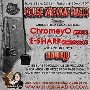 HouseWreckaz Radio Presentz: ChromeyO & ESharp 06/29/12