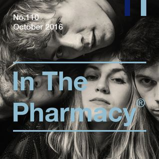 In The Pharmacy #110 - Late October 2016