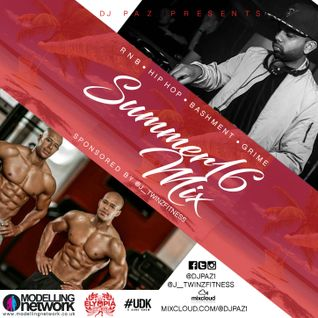 DJ PAZ PRESENTS: SUMMER 16 MIX - SPONSORED BY @J_TWINZFITNESS