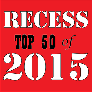 RECESS: with SPINELLI #227, Top 50 of 2015