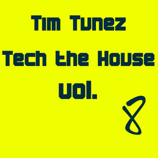 Tim Tunez - Tech the House vol.8 April 2013