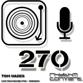 Techno Music | Tom Hades in the Rhythm Convert(ed) Podcast 270 [Live at Bachblyten Fest. - Germany]