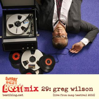 Bestimix 29: Greg Wilson (live mix from Camp Bestival 2010)