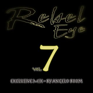 Rebel Eye Mix Vol.7 - Angelo Boom