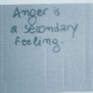 Anger is a secondary feeling .