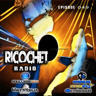 Ricochet Radio Episode 049