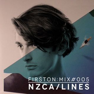 First On Mix #005:  NZCA/Lines