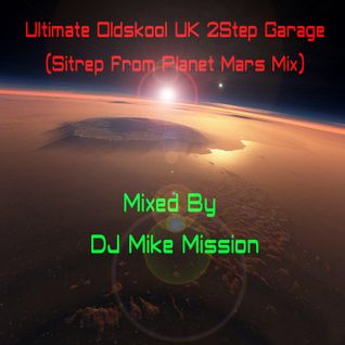 Mission's 2Step UK Garage (Sitrep From Planet Mars Mix)
