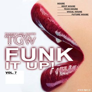 Tommy Gee White - Funk It Up! Vol. 7