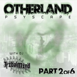 Otherland Psyscape Part 2 of 6 - Neo Goa Progressive (Psytrance) - DJ Tribalmind
