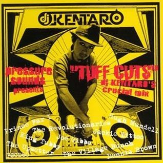 TUFF CUTS / DJ KENTARO (2008 / Pressure Sounds)