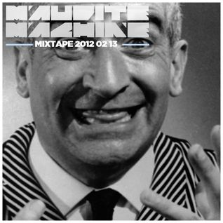 Maudite Machine - Mixtape 2012 02 13