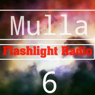 Mulla // Flashlight Radio #6