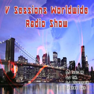 V Sessions Worldwide #159 Mixed by Stoned Sun & Brad Hammer & Bob Apple Exclusive Guest Mix