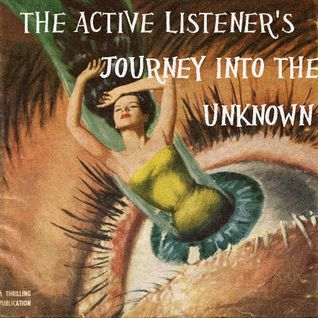 Active Listener's Journey Into The Unknown
