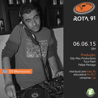Rota 91 - 06/06/2015 Guest DJ Manousos (Grooveland)